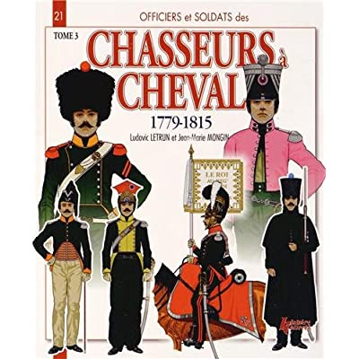 Chasseurs à cheval 1810-1815 tome 3