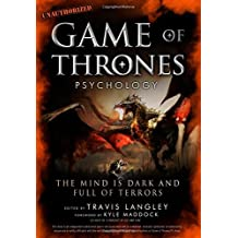 Game of Thrones Psychology: The Mind is Dark and Full of Terrors (2016-06-21)