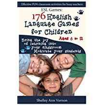 ESL Games: 176 English Language Games for Children (English Edition)