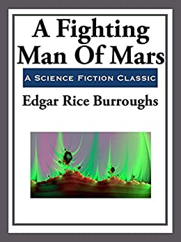 A Fighting Man of Mars (Barsoom Series Book 7) by [Burroughs,  Edgar Rice]