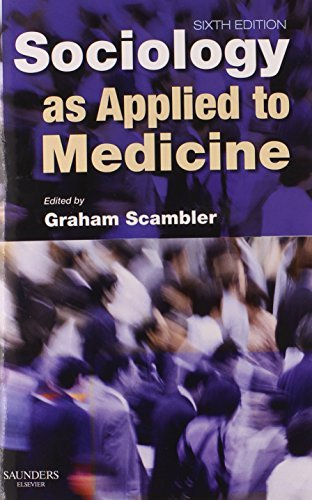 Sociology as Applied to Medicine, 6e by Scambler BSc PhD, Graham (June 27, 2008) Paperback
