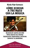 Cómo educar a tus hijos con la música (Hacer Familia)