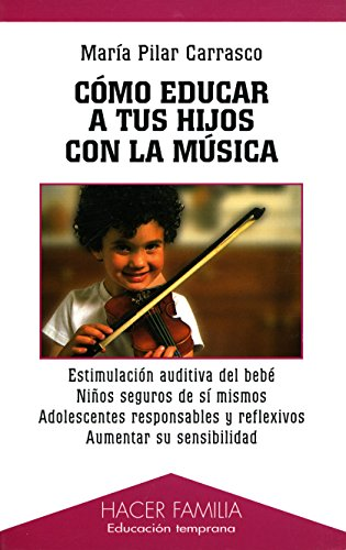 Cómo educar a tus hijos con la música por María del Pilar Carrasco Abós
