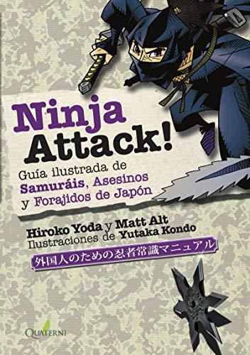 NINJA ATTACK!. Guía ilustrada de Samuráis, Asesinos y Forajidos de Japón por Hiroko Yoda