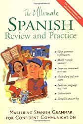The Ultimate Spanish Review and Practice: Mastering Spanish Grammar for Confident Communication (Uitimate Review and Reference Series)