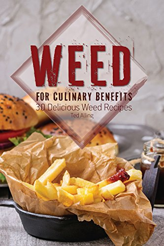 Weed for Culinary Benefits: 30 Delicious Weed Recipes