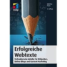 Erfolgreiche Webtexte: Verkaufsstarke Inhalte für Webseiten, Online-Shops und Content Marketing (mitp Business)