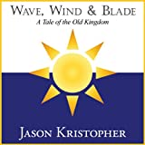 Wave, Wind and Blade: Tales from the Old Kingdom