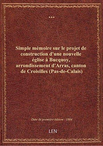 simple-memoire-sur-le-projet-de-construction-dune-nouvelle-eglise-a-bucquoy-arrondissement-darras