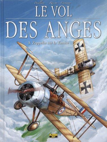 Le vol des anges, Tome 3 : Zeppelin sur la Tamise