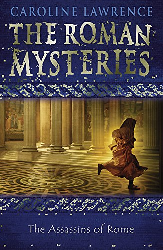 The Assassins of Rome: Book 4 (The Roman Mysteries) por Caroline Lawrence
