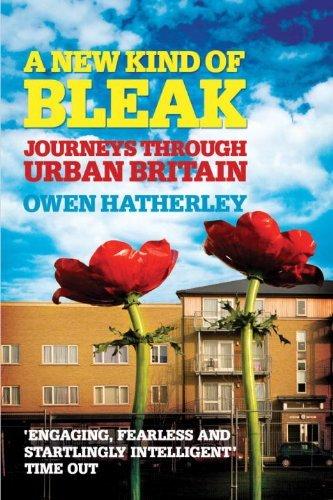 A New Kind of Bleak: Journeys Through Urban Britain by Owen Hatherley (22-Apr-2013) Paperback