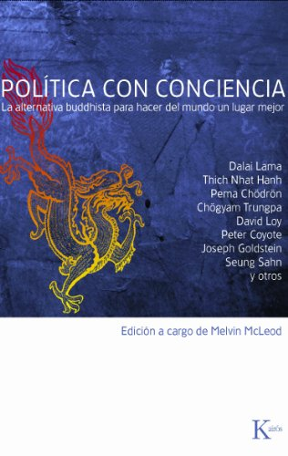 Política con conciencia: La alternativa buddhista para hacer del mundo un lugar mejor (Sabiduría Perenne)