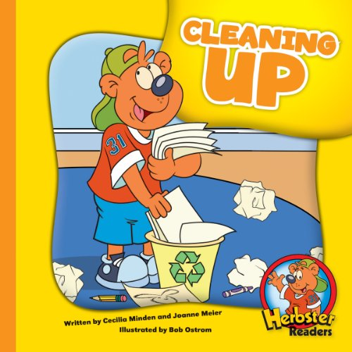 Cleaning Up (Herbster Readers: The First Day of School: Level 2 Readers: Manners)