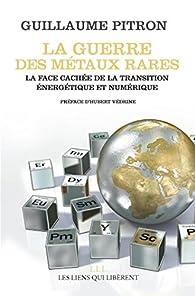 La guerre des métaux rares par Guillaume Pitron