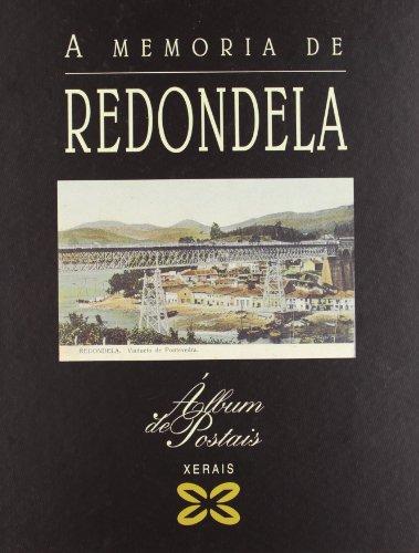 A Memoria De Redondela / the Memory of Redondela (Grandes Obras) por Xose Angel Xesteira