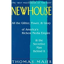 Newhouse: All the Glitter, Power, and Glory of America's Richest Media Empire and the Secretive Man Behind It by Thomas Maier (1997-05-31)