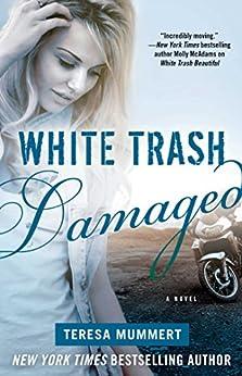 White Trash Damaged (White Trash Trilogy Book 2) by [Mummert, Teresa]