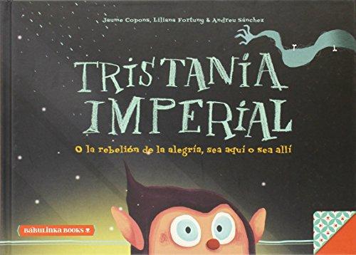 Tristania Imperial: o la rebelión de la alegría, aquí o allí