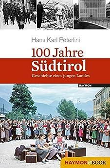 100 Jahre Südtirol: Geschichte eines jungen Landes