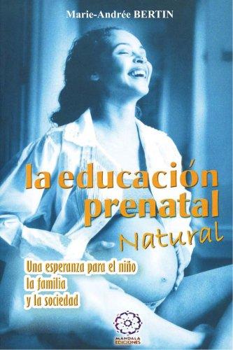 La Educación Prenatal Natural por Marie-Andree Bertin