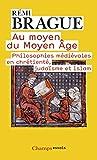 Au moyen du Moyen-Age : Philosophies médiévales en chrétienté, judaïsme et islam...
