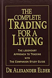 Complete Trading for a Living: The Legendary Approach to Trading With the Companion Study Guide
