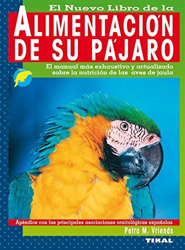 Alimentacion Pajaro (La Alimentación De Su Pájaro)