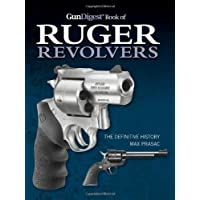 Gun Digest Book of Ruger Revolvers: The Definitive History by Max Prasac (28-Feb-2014) Hardcover - Ruger Revolver