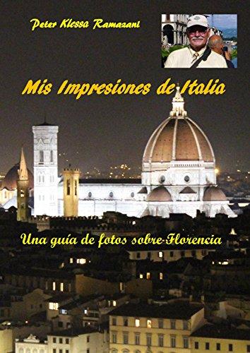 Mis Impresiones de Italia: Una guía de fotos sobre Florencia