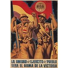 La Guerra Civil Española 1936-39 Propaganda la unidad del ejército será el arma de
