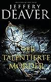 Der talentierte Mörder: Ein Lincoln-Rhyme-Thriller - Jeffery Deaver