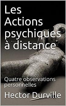 Les Actions psychiques à distance: Quatre observations personnelles