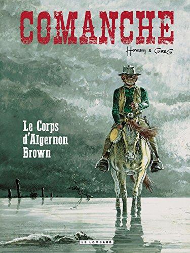 Comanche - tome 10 - Corps d'Algernon Brown (Le)