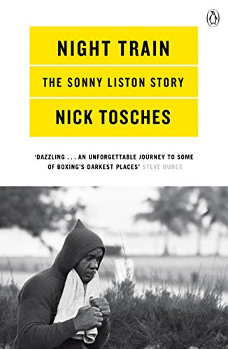 Night Train: A Biography of Sonny Liston
