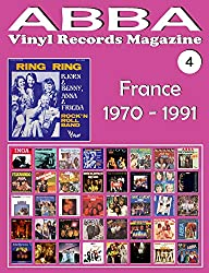 ABBA - Vinyl Records Magazine No. 4 - France (1970 - 1991): Discography edited by Vogue, Melba, Polydor, SAVA... - Full Color.
