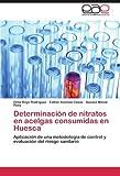 Determinación de nitratos en acelgas consumidas en Huesca: Aplicación de una metodología de control y evaluación del riesgo sanitario (Spanish Edition) by Royo Rodríguez, Elma, Asensio Casas, Esther, Menal Puey, Sus (2012) Paperback