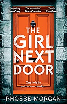 The Girl Next Door: a gripping and twisty psychological thriller you don't want to miss! by [Morgan, Phoebe]