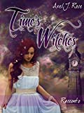 Time's Witches: L'amore oltre i confini del tempo