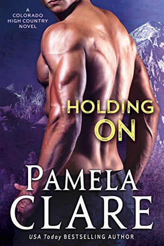 9543cb36587d3 Holding On  A Colorado High Country Novel (English Edition) von  Clare