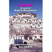 Ladakh: A Land of Magical Monasteries (English Edition)