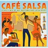 Cafe Salsa: Hot Rhythms and Latin Spirit