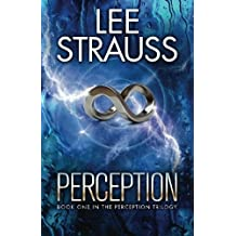 Perception (The Perception Trilogy) (Volume 1) by Lee Strauss (2015-03-29)