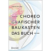 Choreografischer Baukasten. Das Buch (TanzScripte)