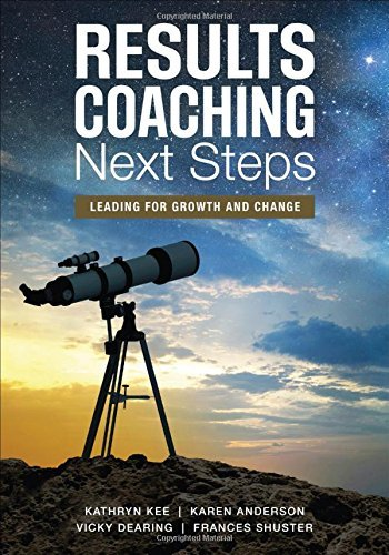 RESULTS Coaching Next Steps: Leading for Growth and Change by Kathryn M. Kee (2016-11-02)