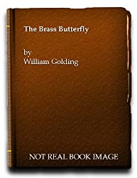 The Brass Butterfly: A Play in Three Acts