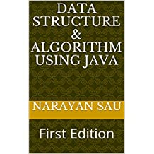 Data Structure & Algorithm using Java: First Edition (English Edition)