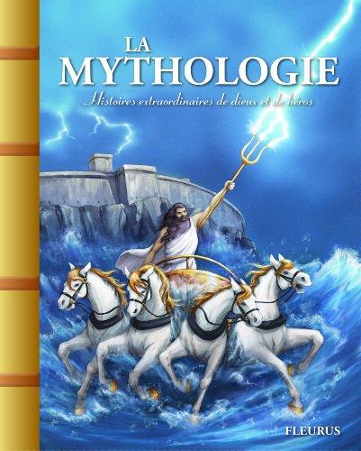 La mythologie : Histoires extraordinaires de dieux et de héros par Anne Lanoë
