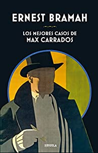 Los mejores casos de Max Carrados par Ernest Bramah