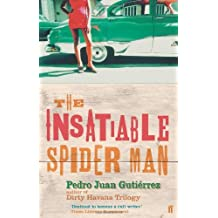 The Insatiable Spiderman by Pedro Juan Gutierrez (2005-02-17)